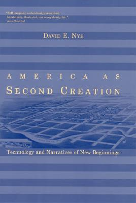 America as Second Creation By Nye, David E.