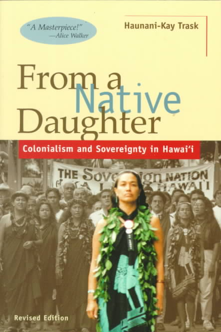 From a Native Daughter By Trask, Haunani-Kay/ Trask, Hauani-Kay